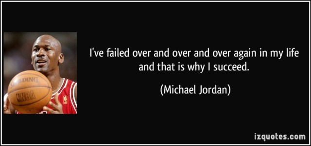 quote-i-ve-failed-over-and-over-and-over-again-in-my-life-and-that-is-why-i-succeed-michael-jordan-97177